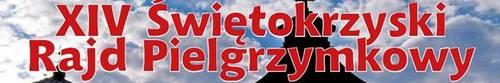 """kielce wiadomości Wkrótce XIV Świętokrzyski Rajd Pielgrzymkowy """"Święty Krzyż 201"""