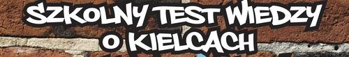 kielce wiadomości Szkolny Test Wiedzy o Kielcach